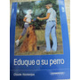 Libro: Eduque A Su Perro Beagle Bulldog Golden Yorkshire