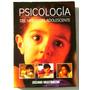 Psicologia Del Niño Y Del Adolescente (oceano) Multimedia