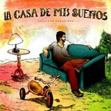 Cd La Casa De Mis Sueños - Santiago Benavides