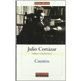 Cuentos: Obras Completas Volumen I: 1; Julio Cortazar