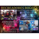 Recreadores Bogotá, Recreacionistas, Fiestas Infantiles