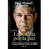 La Batalla Por La Paz Santos Juan Manuel