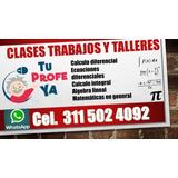 Clases, Asesorías En Trabajos  De Calculo, Álgebra.