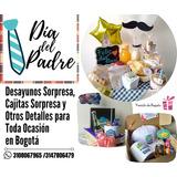 Desayunos Sorpresa En Bogotá Día Del Padre Y Toda Ocasión