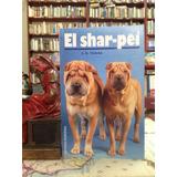 Todo Sobre El Shar-pei (raza De Perro) Por Anna Nicholas.