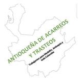 Trasteos, Acarreos, Mudanzas En Medellin Y Todo El Pais