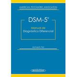 Dsm-5. Manual De Diagnóstico Diferencial. Dsm-5®; B. First