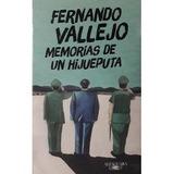Memorias De Un Hijueputa Fernando Vallejo Nuevo Original
