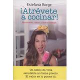 Atrevete A Cocinar / Estefania Borge / Grijalbo Vital