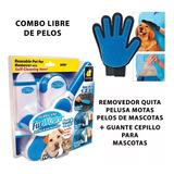 Removedor Quita Pelusa Motas Pelos + Guante Cepillo Mascotas