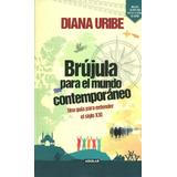 Brújula Para El Mundo Contemporáneo Diana Uribe