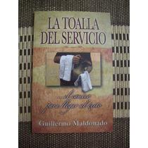 La Toalla Del Servicio - Guillermo Maldonado