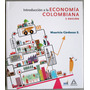 Introducción A La Economía Colombiana - Cárdenas./ Alfaomega