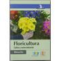 Floricultura. Cultivo Y Comercialización - Rimache - Edic U