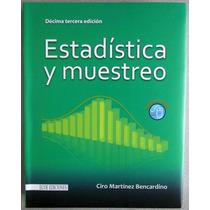 Estadística Y Muestreo 13a. / Ciro M. Bencardino / Ecoe