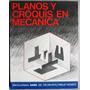 Libro Planos Y Croquis En Mecánica - Ceac