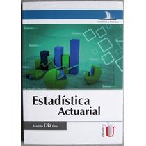 Estadística Actuarial - Evaristo Diaz Cruz - Edic U