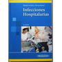 Infecciones Hospitalarias 3ra Edición - Panamericana