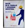 Salud En El Trabajo Y Seguridad Industrial - Alfaomega