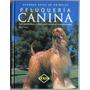 Libro Grandes Guías De Animales Peluquería Canina