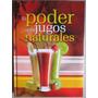 Libro El Poder De Los Jugos Naturales - Palomino