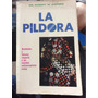 La Píldora - Dr Robert W Kistner