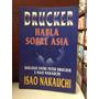 Drucker Habla Sobre Asia. Isao Nakauchi. Ed Norma