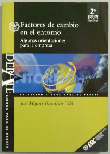 Factores De Cambio En El Entorno - José Miguel Ilundáin