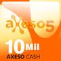 10mil Axeso5 Axeso Cash