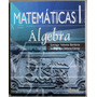 Matemáticas I Álgebra - Santiago Valiente Barderas / Limusa