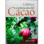 Cultivo Y Explotación Del Cacao - Grupo Latino