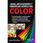 Usos Aplicaciones Y Creencias Acerca Del Color / Ortiz