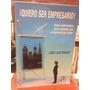Quiero Ser Empresario - Jose Luis Duarte
