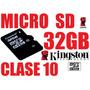 Micro Sd 32gb Clase 10 Kingston + Adaptador Sd, Sdhc, Nueva!