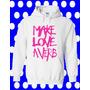 Buso Chompa Mujer Y Hombre Personalizados : Make Love A Verb