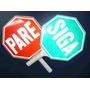 Aviso Pare-siga 30 Cms Reflectivo Paleta Señalizacion Vial