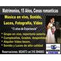 Alquiler Sonido, Luces, Fotografía, Vídeo, Música En Vivo,dj