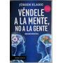 Véndele A La Mente, No A La Gente - Jurgen Klaric / Paidós | TIENDA-FK